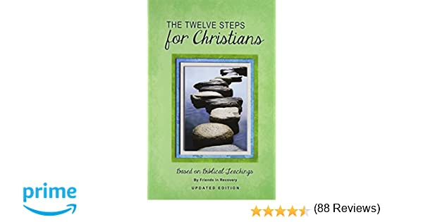 The Twelve Steps for Christians: Friends in Recovery ...