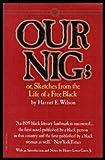 Our Nig, Harriet E. Wilson, 0394532104