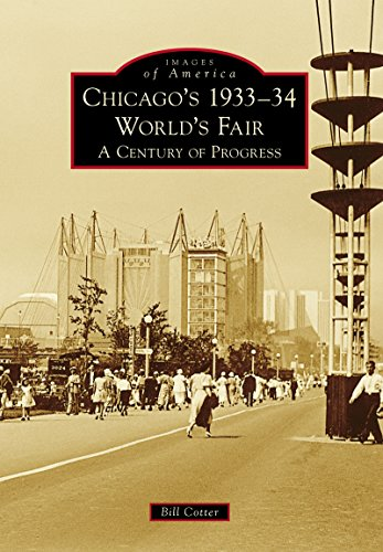 Chicago's 1933-34 World's Fair: A Century of Progress (Images of America) ()