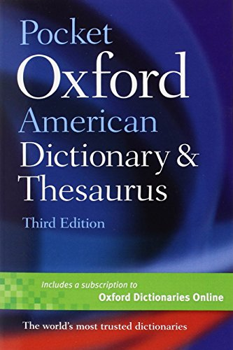 (Pocket Oxford American Dictionary & Thesaurus)