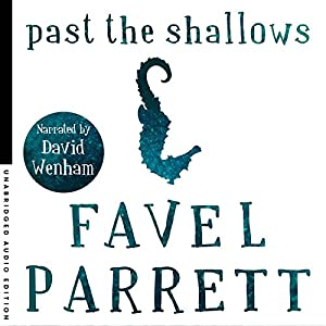 Past the Shallows Audiobook by Favel Parrett Narrated by David Wenham