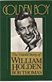 William Holden GOLDEN BOY 1ST EDITION 1ST PRINT ! 1981