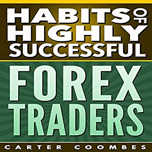 Habits of Highly Successful Forex Traders Audiobook