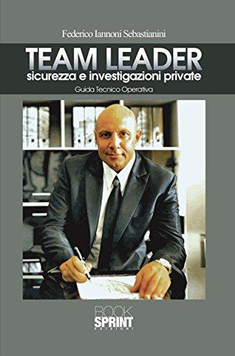 Team Leader sicurezza e investigazioni private (Italian Edition)