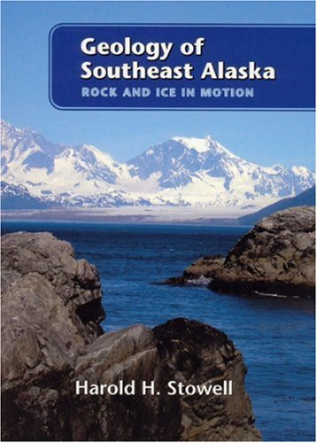 - Geology of Southeast Alaska: Rock and Ice in Motion