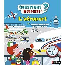 L'aéroport - Questions/Réponses - doc dès 5 ans (QUEST REPONS 5+ t. 28) (French Edition)