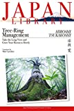 Tree-Ring Management (JAPAN LIBRARY Book 2) offers