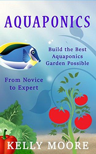 aquaponics-build-the-best-aquaponics-garden-possible-from-novice-to-expert-aquaponics-hydroponics-ho