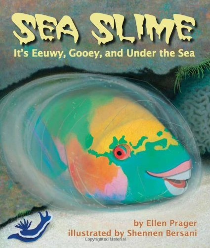 Sea Slime: It's Eeuwy, Gooey and Under the Sea (Arbordale Collection)