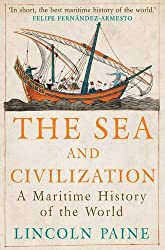 The Sea and Civilization: A Maritime History of the World by Lincoln P. Paine (2015-07-02)