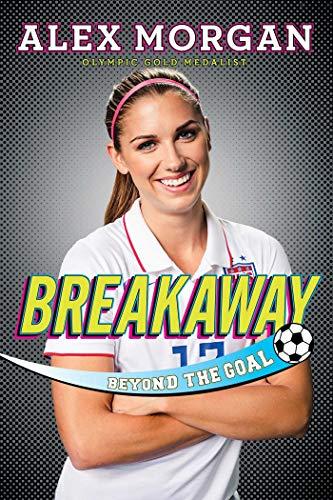 [Alex Morgan] Breakaway: Beyond The Goal Paperback (Alex Morgan Best Goals)