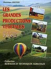 Les grandes productions végétales par Dominique Soltner