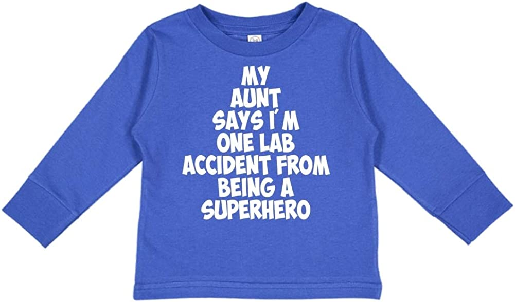 Toddler//Kids Long Sleeve T-Shirt My Aunt Says Im One Lab Accident from Being A Superhero