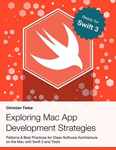 Exploring Mac App Development Strategies: Patterns & Best Practices for Clean Software Architecture on the Mac with Swift 2.0 and Tests (Best Language For Ios Development)