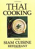 Thai Cooking: From the Siam Cuisine Restaurant