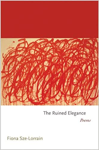 Book The Ruined Elegance: Poems (Princeton Series of Contemporary Poets)