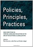 Policies, Principles, Practices: New Directions in Foreign Language Education in the Era of Educational Globalization, Rita Cancino, Lotte Dam and Kirsten JÃ|ger, 1443829986