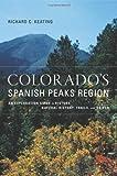Colorado's Spanish Peaks Region, Richard C. Keating, 1930723857