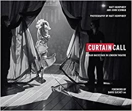 Curtain Call: A Year Backstage in London Theatre 2016: John