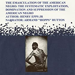 The Emasculation of the American Negro