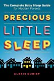 #10: Precious Little Sleep: The Complete Baby Sleep Guide for Modern Parents