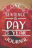 One Sentence A Day 5 Year Journal: 5 Years Of Memories, Blank Date No Month, 6 x 9, 365 Lined Pages