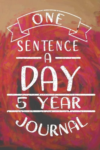 One Sentence A Day 5 Year Journal: 5 Years Of Memories, Blank Date No Month, 6 x 9, 365 Lined Pages by CreateSpace Independent Publishing Platform