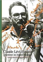 Claude Lévi-Strauss: L'homme au regard éloigné