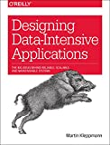 Designing Data-Intensive Applications: The Big Ideas Behind Reliable, Scalable, and Maintainable Systems - cover