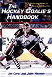 img - for The Hockey Goalie's Handbook : The Authoritative Guide for Players and Coaches book / textbook / text book