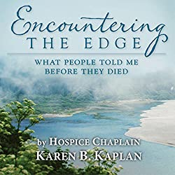 Encountering the Edge: What People Told me Before They Died