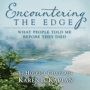 Encountering the Edge: What People Told me Before They Died Audiobook