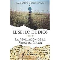 EL SELLO DE DIOS - Parte I: La