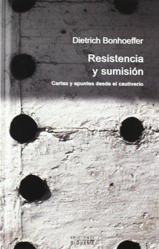 Descargar Libro Resistencia Y Sumisión: Cartas Y Apuntes Desde El Cautiverio Dietrich Bonhoeffer