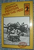 German Fighters over the Mediterranean, Bryan Philpott, 0850593433
