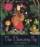The Dancing Pig, Judy Sierra, 0152015949