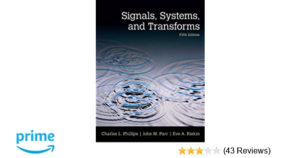 Signals systems transforms 5th edition charles l phillips signals systems transforms 5th edition charles l phillips john parr eve riskin 0000133506479 amazon books fandeluxe Image collections