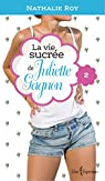 La vie sucrée de Juliette Gagnon, tome 2 : Camisole en dentelle et sauce au caramel par Roy