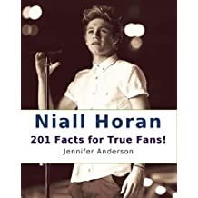 Niall Horan: 201 Facts for True Fans!