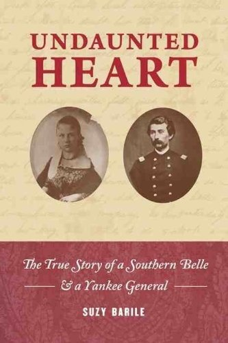 Undaunted Heart: the true story of a Southern belle & a Yankee general -