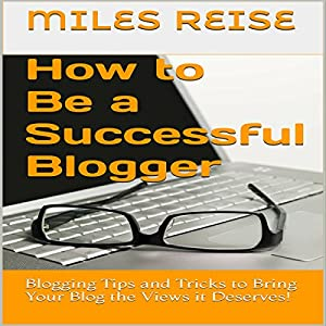 How to Be a Successful Blogger Audiobook
