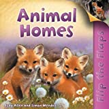 Flip the Flaps: Animal Homes, Judy Allen and Simon Mendez, 0753469502