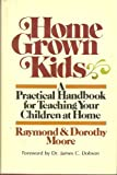 Home Grows Kids, Dorothy Moore, 0849902703