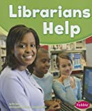 img - for Librarians Help (Our Community Helpers) book / textbook / text book