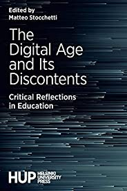 The Digital Age and Its Discontents: Critical Reflections in Education