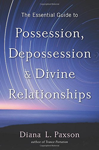 Read Online The Essential Guide to Possession, Depossession, and Divine Relationships ebook