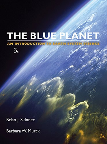 Blue Planet An Introduction to Earth System Science, 3rd Edition