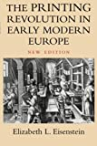 The Printing Revolution in Early Modern Europe, Elizabeth L. Eisenstein, 0521607744
