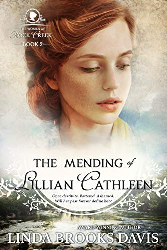 The Mending of Lillian Cathleen (The Women of Rock Creek Book 2) by [Brooks Davis, Linda]