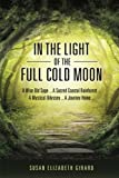 In the Light of the Full Cold Moon (Moon Sage Theosophies) (Volume 1)
